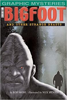 Book Bigfoot and other Strange Beasts (Graphic Mysteries) by Rob Shone (2007-02-01)