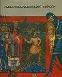 English Romanesque Art, 1066-1200, Arts Council Staff, 0297784129