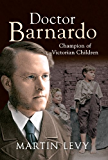 Doctor Barnardo: Champion of Victorian Children