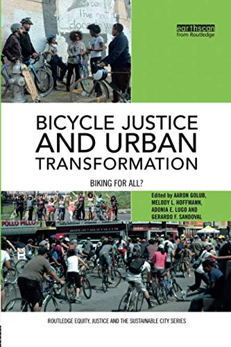 Bicycle Justice and Urban Transformation (Routledge Equity, Justice and the Sustainable City)