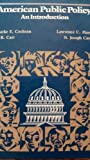 American Public Policy : An Introduction, Cochran, Clarke E. and Carr, T. R., 0312031203