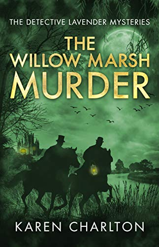 The Willow Marsh Murder (The Detective Lavender Mysteries Book 6) by [Charlton, Karen]