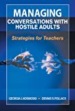 Managing Conversations with Hostile Adults, Georgia J. Kosmoski and Dennis R. Pollack, 1629147451