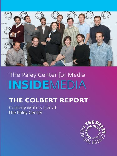 The Truthiness Behind The Lines  An In Depth Look Behind The Scenes With The Colbert Report Writers  Live At The Paley Center