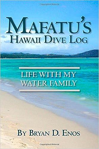 Mafatu's Hawaii Dive Log: Life With My Water Family