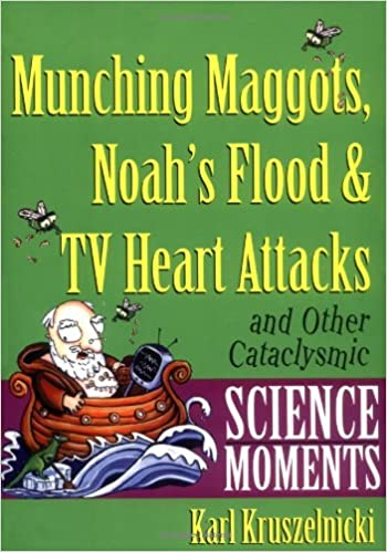 Book Munching Maggots: And Other Cataclysmic Science Moments