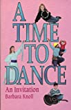 A Time to Dance, Barbara Knoll, 1560437030