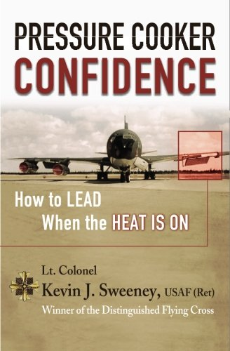 Download Pressure Cooker Confidence: ….How to LEAD When the Heat is On! pdf