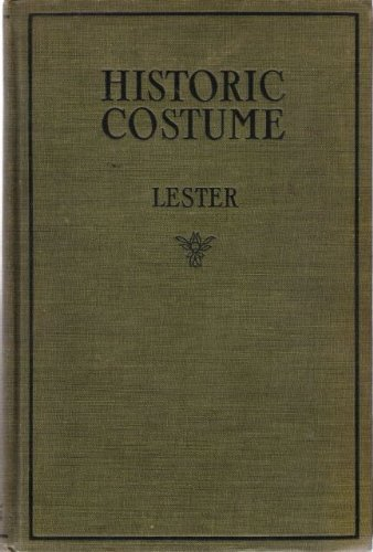 Costume Design Resume (Historic Costume A Resume of the Characteristic Types of Costume from the Most Remote Times to the Present Day)