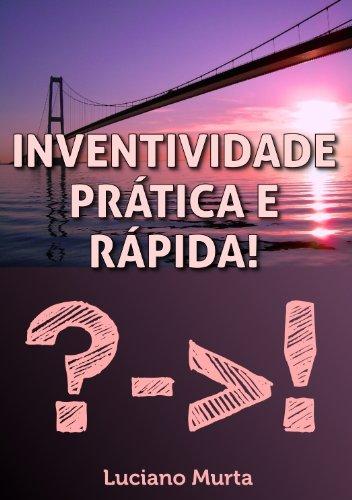 Inventividade Prática e Rápida! (Portuguese Edition)