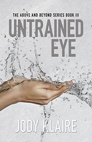 Untrained Eye Above Beyond Book 3 Kindle Edition By Jody