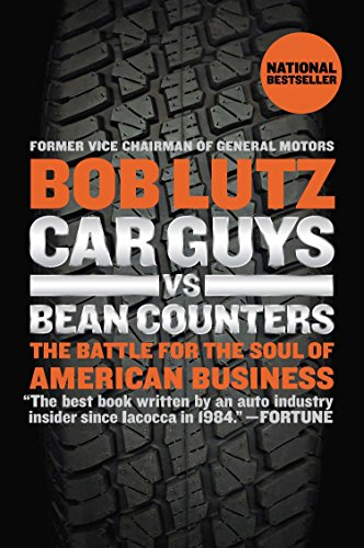 Pdf Memoirs Car Guys vs. Bean Counters: The Battle for the Soul of American Business