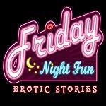 Friday Night Fun: Short Erotica Stories | Scarlett Thomas,Penelope Pardee,Anastasia Meyer,Abra Neville