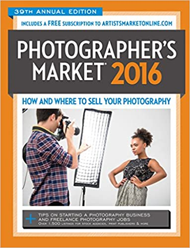 How and Where to Sell Your Photography 2016 Photographers Market