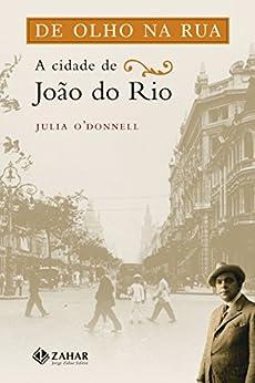 De olho na rua: A cidade de João do Rio (Antropologia
