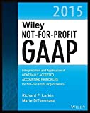 img - for Wiley Not-for-Profit GAAP 2015: Interpretation and Application of Generally Accepted Accounting Principles (Wiley Regulatory Reporting) by Richard F. Larkin (2014-12-31) book / textbook / text book