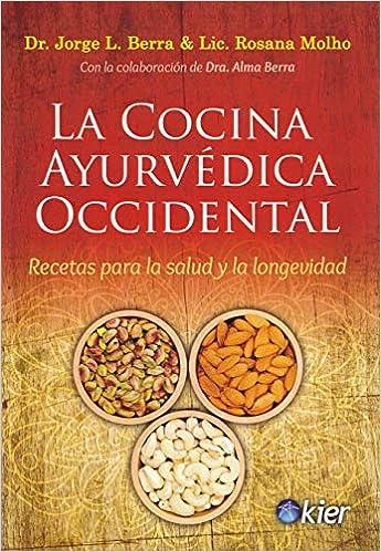 La cocina ayurvédica occidental: Recetas para la salud y la longevidad