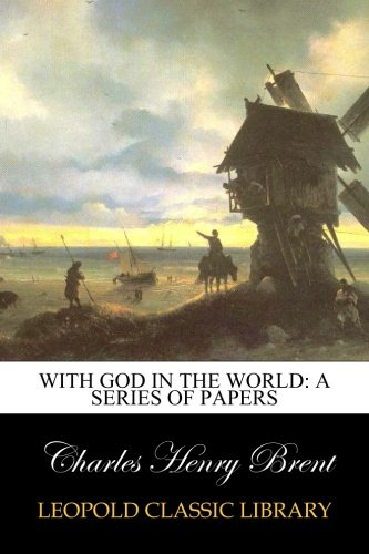 Read Online With God in the World: A Series of Papers PDF