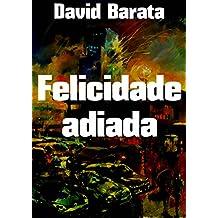 Felicidade adiada (Portuguese Edition)
