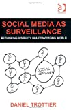 Social Media as Surveillance, Trottier, Daniel, 1409438899