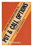 The Dow Jones-Irwin Guide to Put and Call Options, Henry Clasing, 0870941488