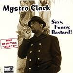 Sexy, Funny, Bastard!   Mystro Clark