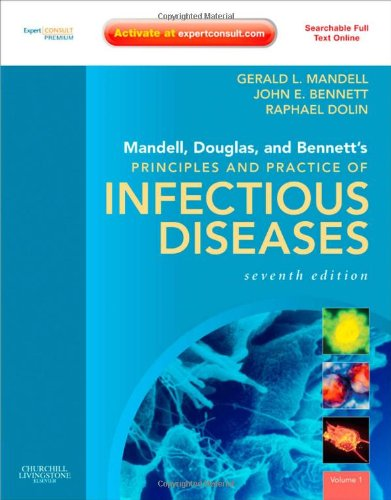 Mandell, Douglas, and Bennett's Principles and Practice of Infectious Diseases: Expert Consult Premium Edition - Enhanced Online Features and Print (Two Volume Set)