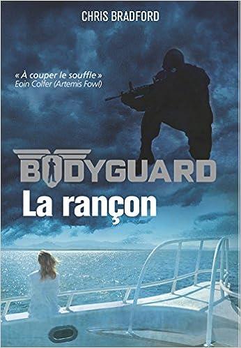Bodyguard, Tome 2 : La rançon