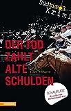 Der Tod zahlt alte Schulden: Südtirolkrimi Band 6