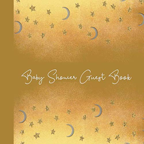 Baby Shower Guest Book: Moon Gold Celestial Theme, Welcome Baby (Unisex)  Sign in Guestbook with predictions, advice for parents, wishes, gift log, address & photo, Memory Keepsake (Pregnancy Gifts)