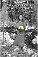 Ancient Knowledge for a Modern Day Spiritual Journey: Shamanism, Spirituality and the Sacred Soul Paperback
