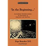 In The Beginning?: A Catholic Understanding of the Story of Creation and the Fall