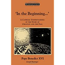 In the Beginning…': A Catholic Understanding of the Story of Creation and the Fall