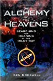 The Alchemy of the Heavens, Ken Croswell, 0385472137