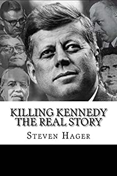 Killing Kennedy: The Real Story by [Hager, Steven]