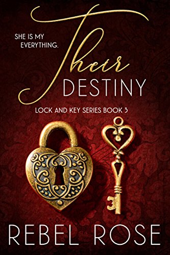 Their Destiny (Lock and Key Series Book 3) (Rose Scarlet)