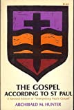 The Gospel According to St. Paul, Archibald M. Hunter, 0664247423