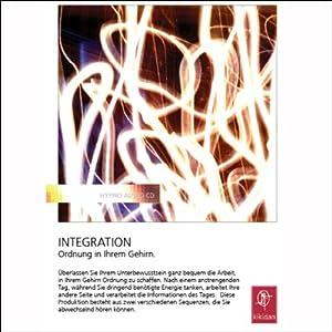 Integration. Ordnung in Ihrem Gehirn Hörbuch