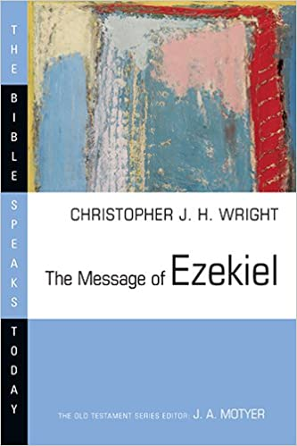 The Message Of Ezekiel A New Heart And Spirit Bible Speaks Today Christopher J H Wright 9780830824250 Amazon Books