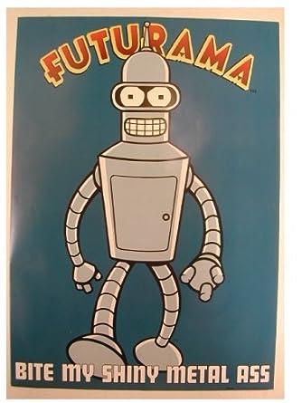 Futurama Poster Bender Bite My Shiny Metal Ass At Amazons