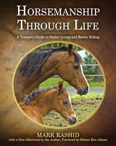 Horsemanship Through Life: A Trainer's Guide to Better Living and Better Riding by Brand: Skyhorse Publishing