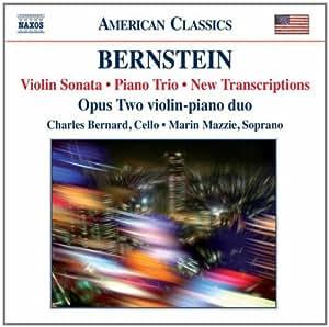 Bernstein: Violin Sonata; Piano Trio; New Transcriptions