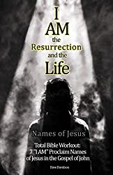 I AM the Resurrection and the Life: 7