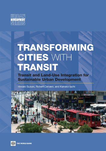 Transforming Cities with Transit: Transit and Land-Use Integration for Sustainable Urban Development