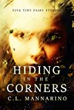 Hiding in the Corners (Tiny Fairy Stories, Series #1)