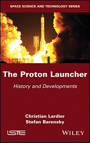 The Proton Launcher: History and Developments (Space Science and Technology)