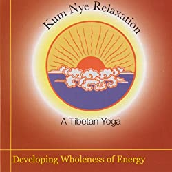 Kum Nye Relaxation: Developing Wholeness of Energy
