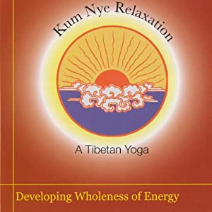 Kum Nye Relaxation: Developing Wholeness of Energy Speech