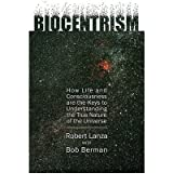 [( Biocentrism: How Life and Consciousness are the Keys to Understanding the True Nature of the Universe )] [by: Robert Lanza] [Jun-2009]