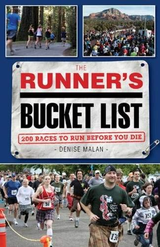 (The Runner's Bucket List: 200 Races to Run Before You)